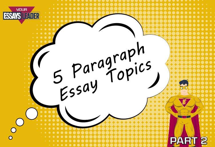 Five paragraph essay topics