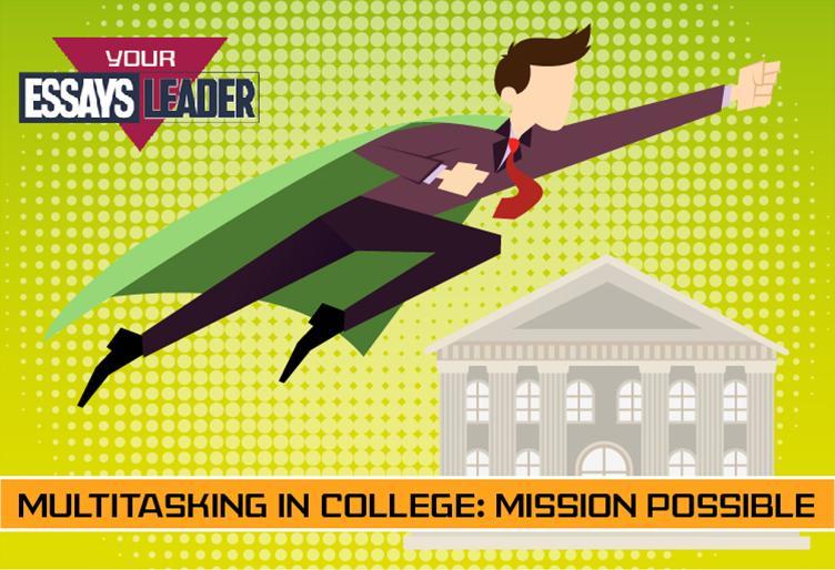 Multitasking in College - Mission Possible blog EssaysLeader