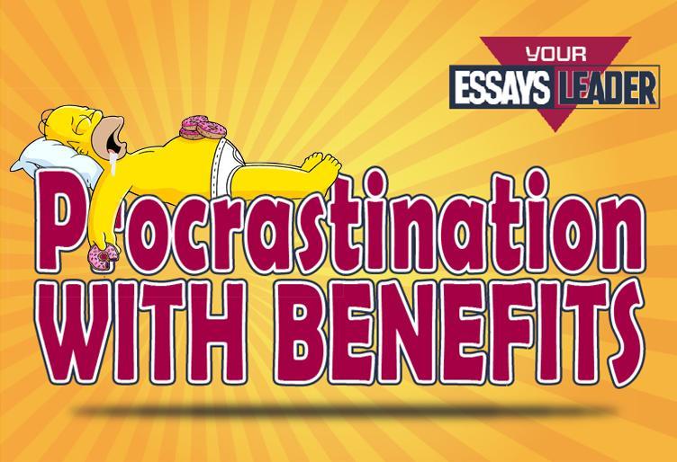 Procrastination with Benefits blog EssaysLeader