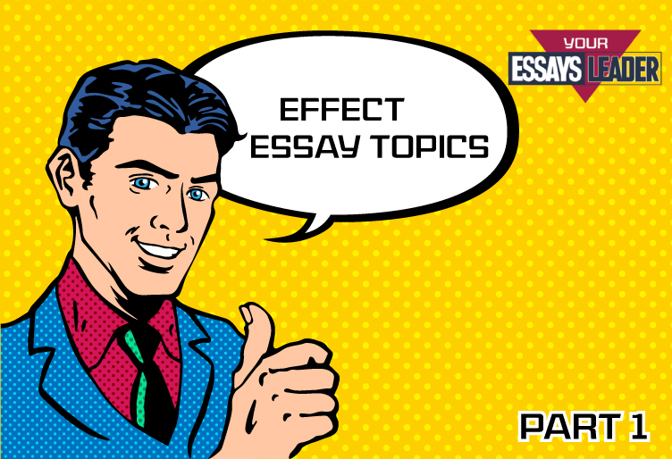 Cause and effect essay writing topics
