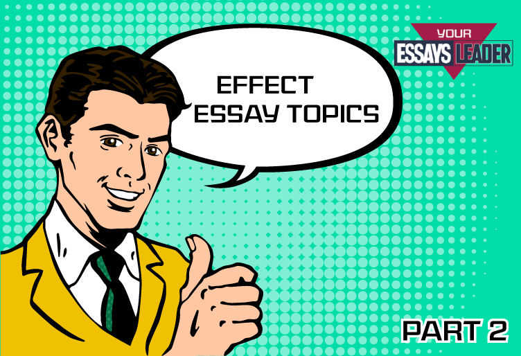 Cause and effect essays subjects