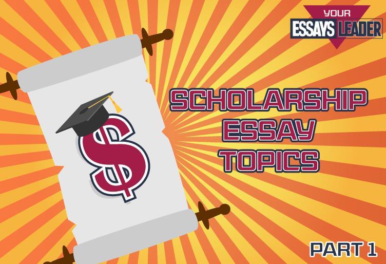 scholarship-essay-topics_blog_el_p1_752x514