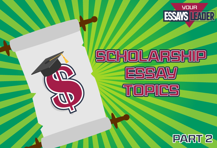 scholarship-essay-topics_blog_el_p2_752x514