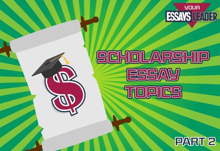 scholarship-essay-topics_blog_el_p2_752x514