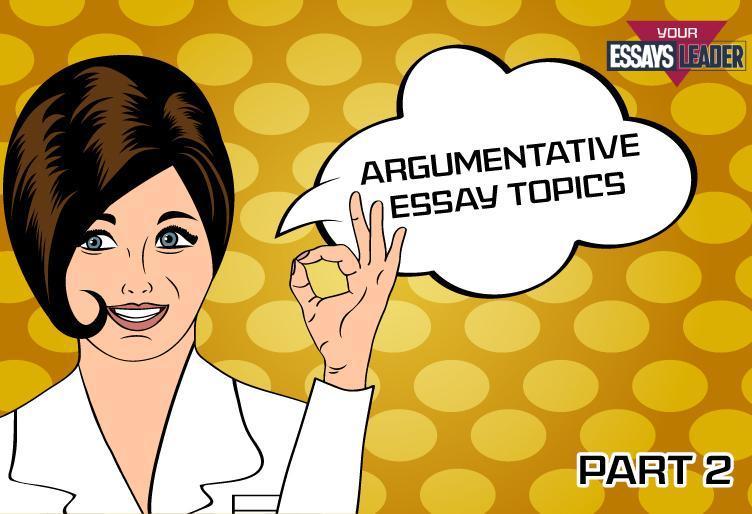 argumentative-essay-topics_blog_el_p2_752x514