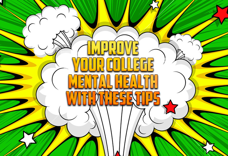 Improve Your College Mental Health with these Tips