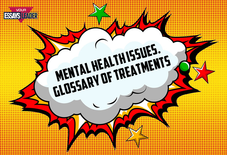 Mental Health Issues. Glossary of Treatments