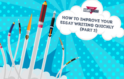 Improve-Your-Essay-Writing-Quickly-(part-3) SM