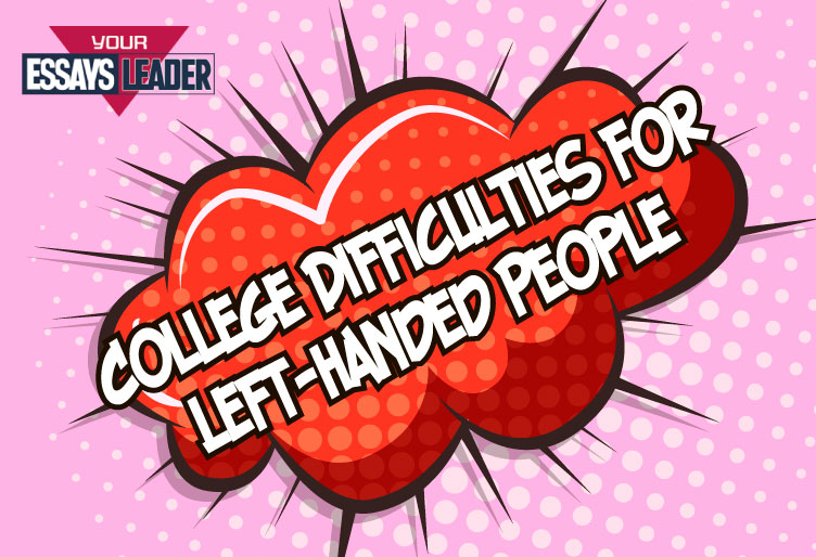 blog_College-Difficulties-for-Left-Handed-People_EL_752x514 (1)