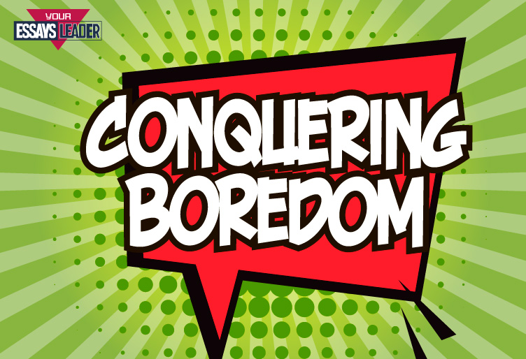Conquering boredom