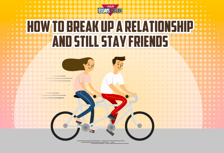 How to break up a relationship and still stay friends