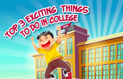 block_Top-3-Exciting-Things-to-Do-in-College_EL_401x257