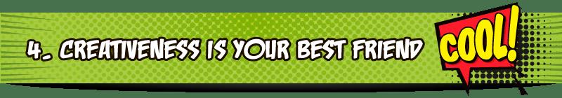 4_Creativeness-if-your-best-friend_Title_EL_800x140