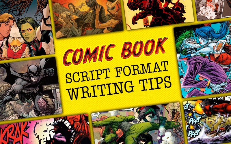Comic Book Script Format Writing Tips