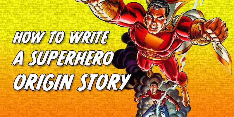 How to Write a Superhero Origin Story