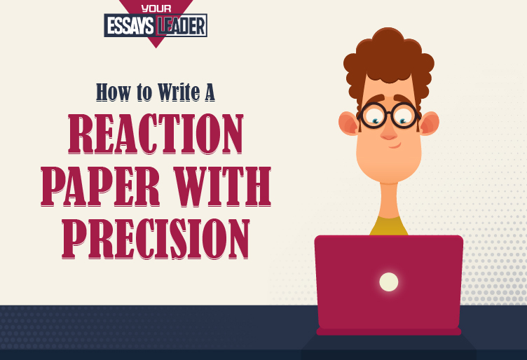 How to Write a Reaction Paper With Precision