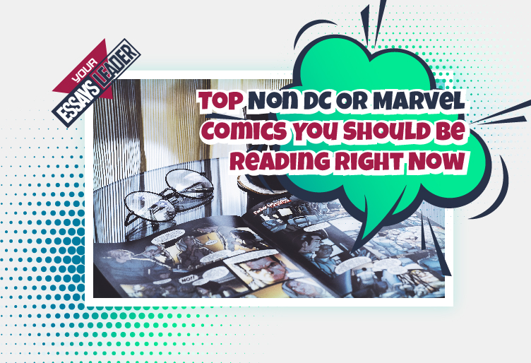 Top Non DC Or Marvel Comics You Should Be Reading Right Now
