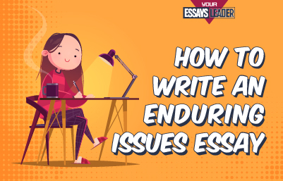 How to Write an Enduring Issues Essay
