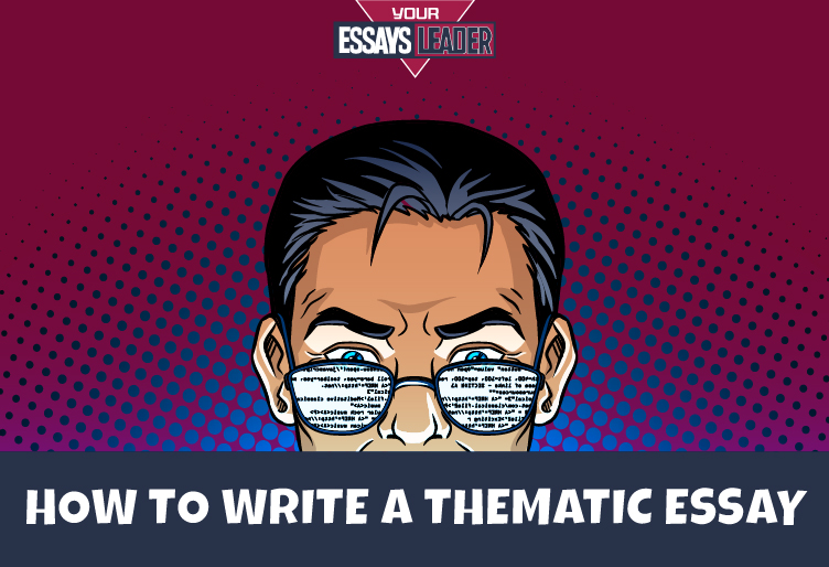 Top Notch Service of Thematic Essay Writing: Try Us and Feel the Difference