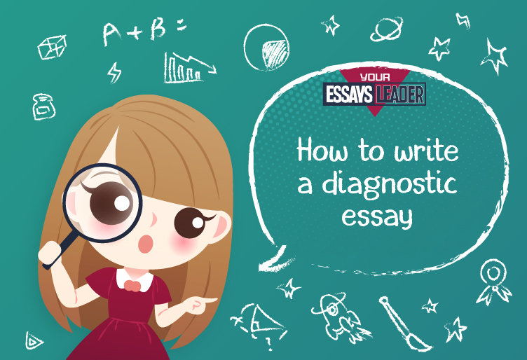 How to Create an Ideal Diagnostic Essay?