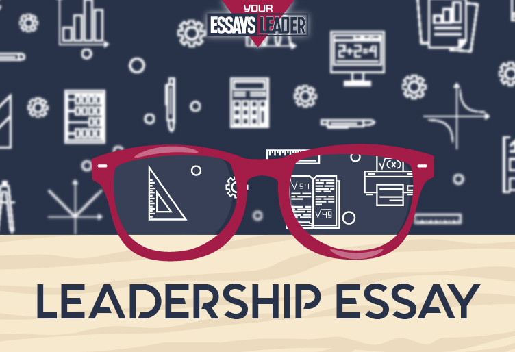Help With Writing the Perfect Leadership Essay