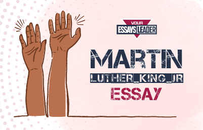 Writing a Martin Luther King Jr. Essay