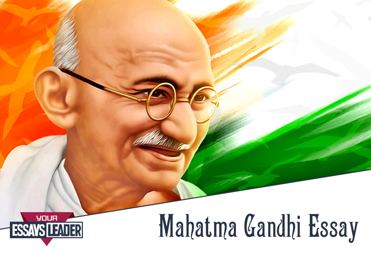 Unique Mahatma Gandhi Essay Writing
